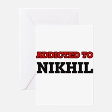 Addicted to Nikhil Greeting Cards