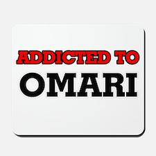 Addicted to Omari Mousepad