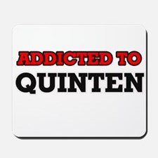Addicted to Quinten Mousepad