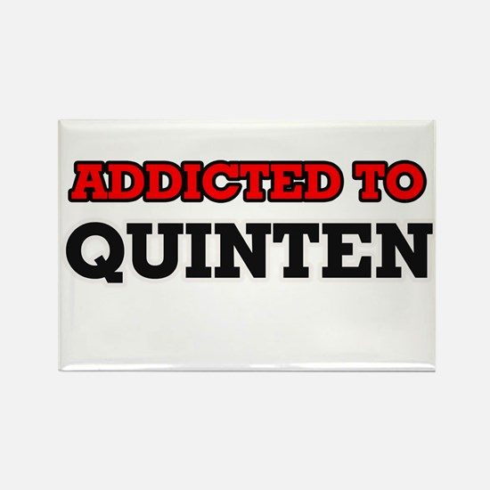 Addicted to Quinten Magnets