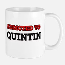 Addicted to Quintin Mugs