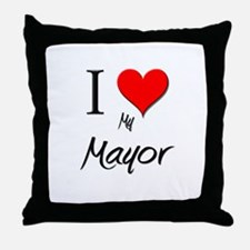 I Love My Mayor Throw Pillow