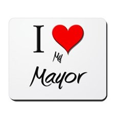 I Love My Mayor Mousepad