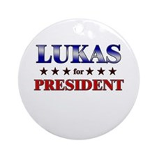 LUKAS for president Ornament (Round)