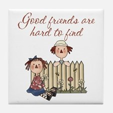 Good Friends Are Hard To Find Tile Coaster