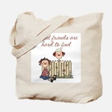 Good Friends Are Hard To Find Tote Bag