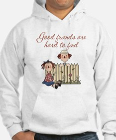 Good Friends Are Hard To Find Hoodie
