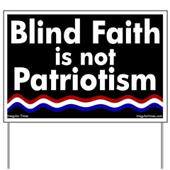 Blind Faith and Patriotism Yard Sign