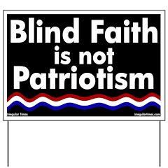 Blind Faith and Patriotism Yard Sign