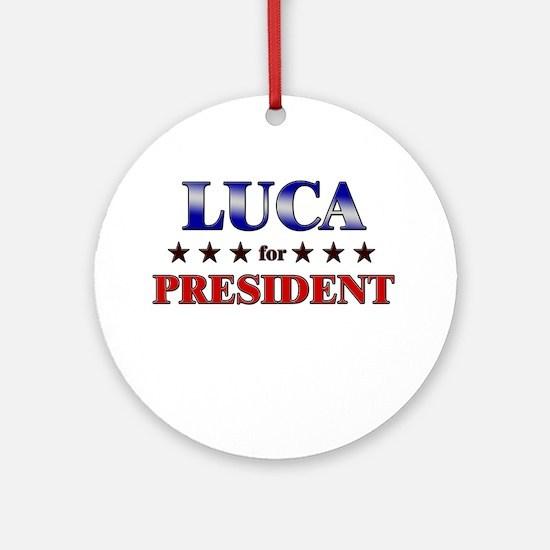 LUCA for president Ornament (Round)