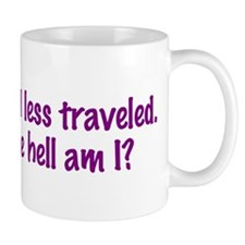 I Took the Road Less Traveled Mug