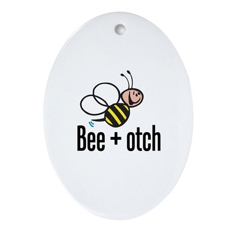 Bumble Bee Beeotch Oval Ornament