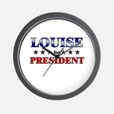 LOUISE for president Wall Clock