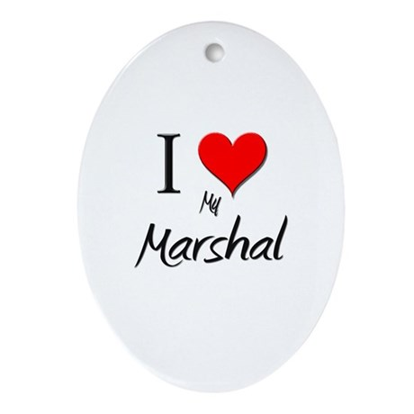 I Love My Marshal Oval Ornament
