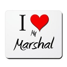 I Love My Marshal Mousepad