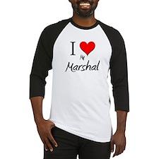 I Love My Marshal Baseball Jersey
