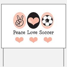 Peace Love Soccer Yard Sign