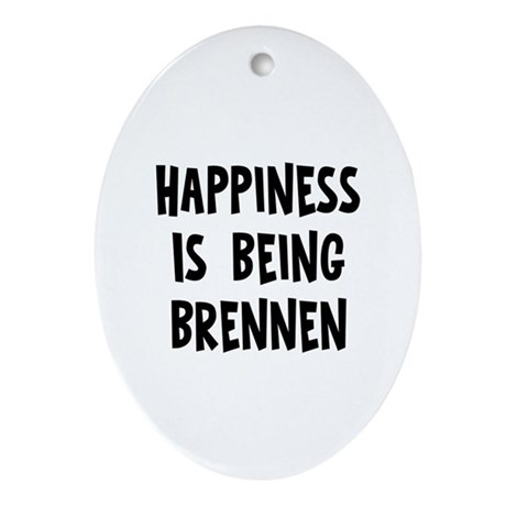 Happiness is being Brennen Oval Ornament