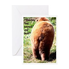 You Saved My Butt Greeting Card