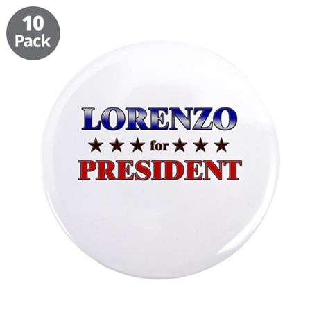 "LORENZO for president 3.5"" Button (10 pack)"