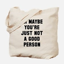 Not a good person Tote Bag