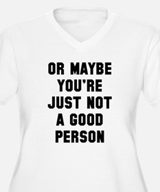 Not a good person Plus Size T-Shirt