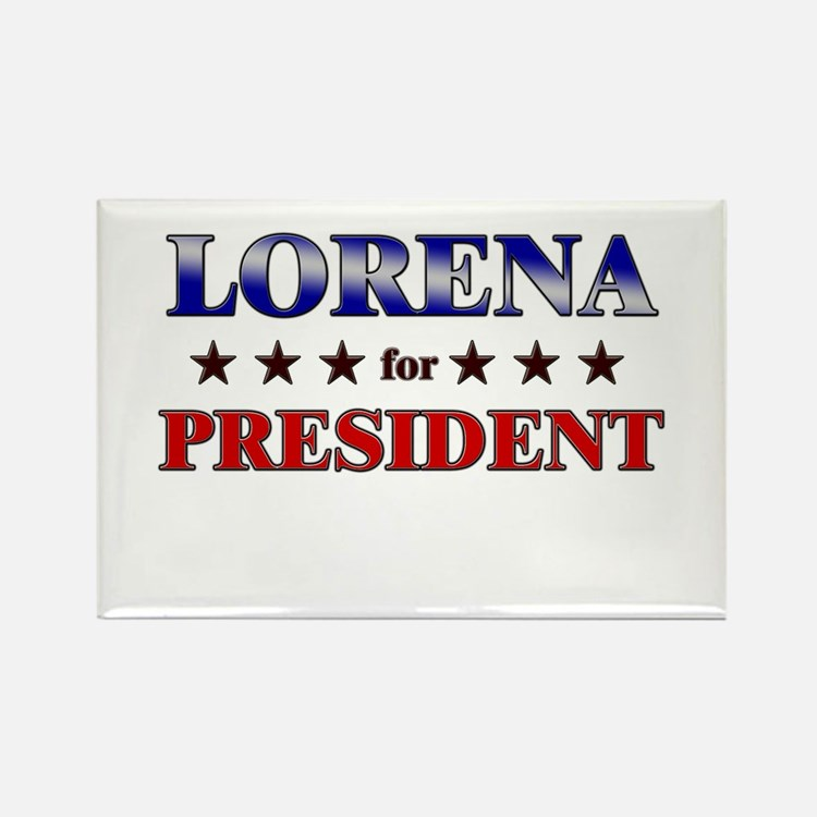 LORENA for president Rectangle Magnet