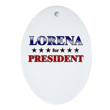 LORENA for president Oval Ornament