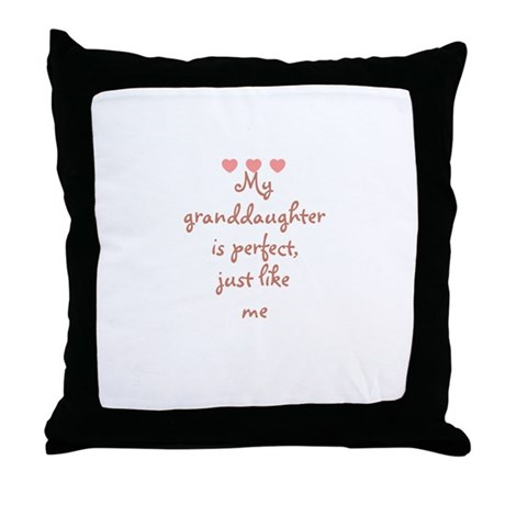 My granddaughter is perfect, Throw Pillow