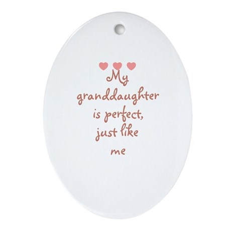 My granddaughter is perfect, Oval Ornament
