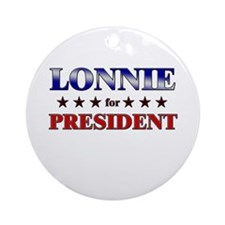 LONNIE for president Ornament (Round)