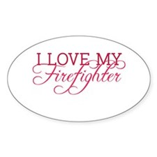 I love my firefighter Oval Decal