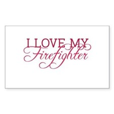 I love my firefighter Rectangle Decal