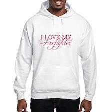 I love my firefighter Hoodie Sweatshirt