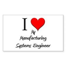 I Love My Manufacturing Systems Engineer Decal