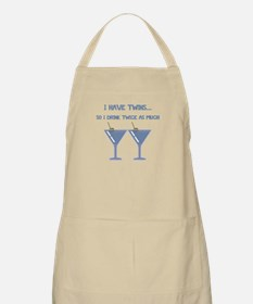 I HAVE TWINS SO I DRINK TWICE AS MUCH Apron