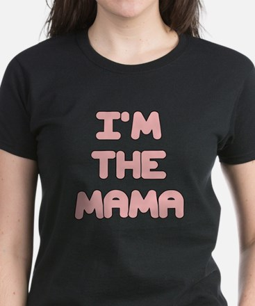 IM THE MAMA IN PINK T-Shirt