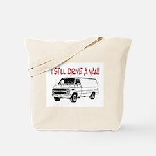 I STILL DRIVE A VAN! Tote Bag