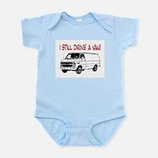 I STILL DRIVE A VAN! Infant Bodysuit