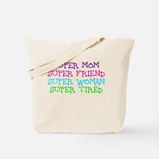 SUPER MOM SUPER FRIEND SUPER WOMAN SUPER TIRED Tot