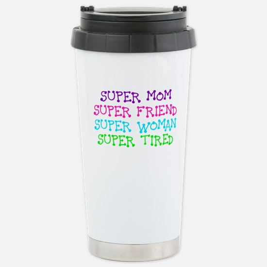 SUPER MOM SUPER FRIEND SUPER WOMAN SUPER TIRED Tra