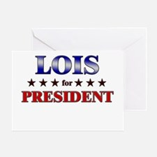 LOIS for president Greeting Card