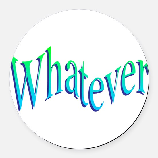 Whatever Round Car Magnet