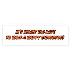 NEVER TOO LATE... Bumper Bumper Sticker
