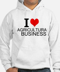 I Love Agricultural Business Hoodie