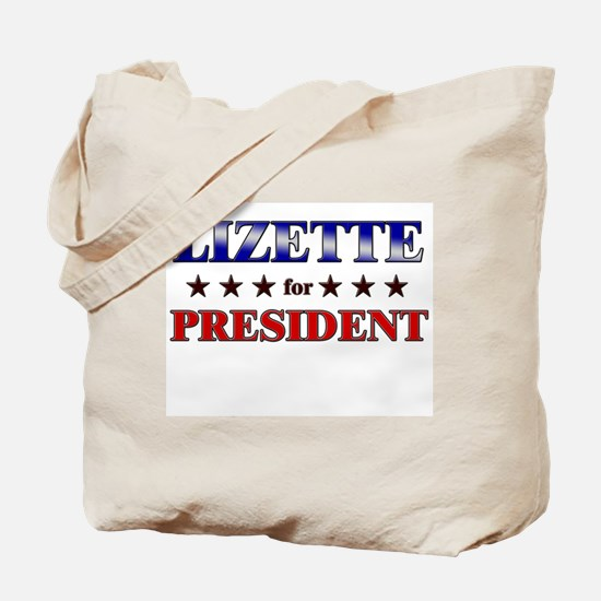 LIZETTE for president Tote Bag