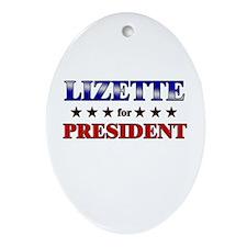 LIZETTE for president Oval Ornament