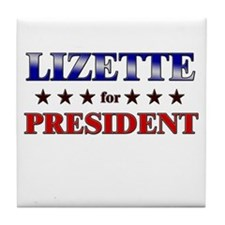 LIZETTE for president Tile Coaster