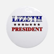 LIZETH for president Ornament (Round)