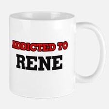 Addicted to Rene Mugs